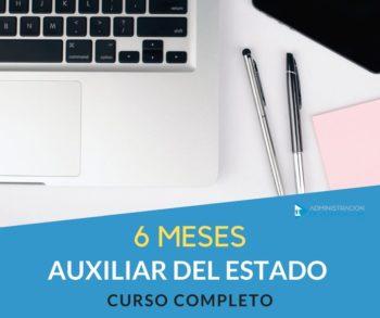 CURSO AUXILIAR ADMINISTRATIVO DEL ESTADO - 6 MESES