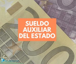 CUÁNTO COBRA UN AUXILIAR ADMINISTRATIVO DEL ESTADO