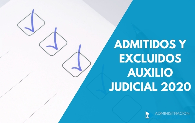 RELACIÓN PROVISIONAL ADMITIDOS EXCLUIDOS AUXILIO JUDICIAL 2020