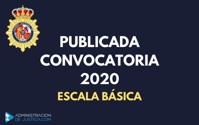 CONVOCATORIA POLICÍA NACIONAL ESCALA BÁSICA 2020