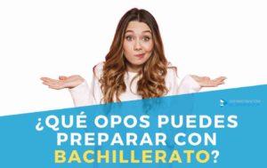 OPOSICIONES CON BACHILLERATO