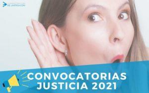 FECHAS CONVOCATORIAS JUSTICIA 2021
