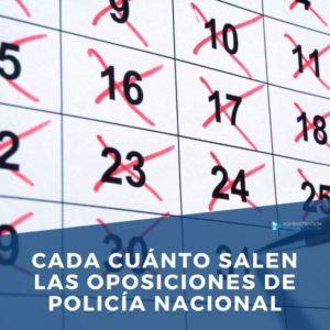 Cada cuánto salen las Oposiciones de Policía Nacional